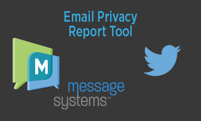 Message Systems and Twitter Partner to Empower Email Privacy Initiative