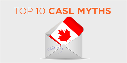 Top 10 CASL Myths: Sending Email to Canada Legally