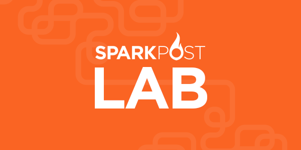 Empowering Developers With The SparkPost Lab
