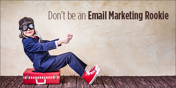 17 Reasons You're an Email Marketing Rookie