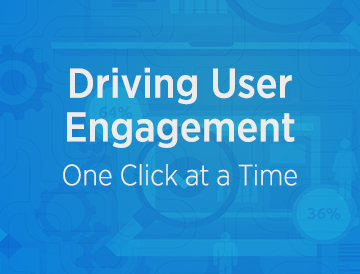 Driving User Engagement, One Click at a Time