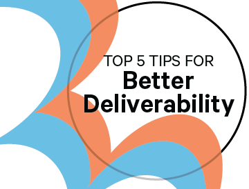 Top 5 Tips for Better Deliverability