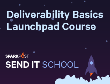 Send It School: Deliverability Basics Launchpad Course