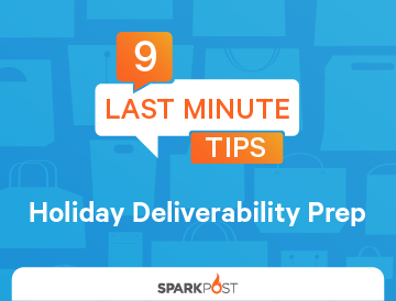 9 Last Minute Holiday Deliverability Tips