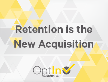 Retention Is The New Acquisition