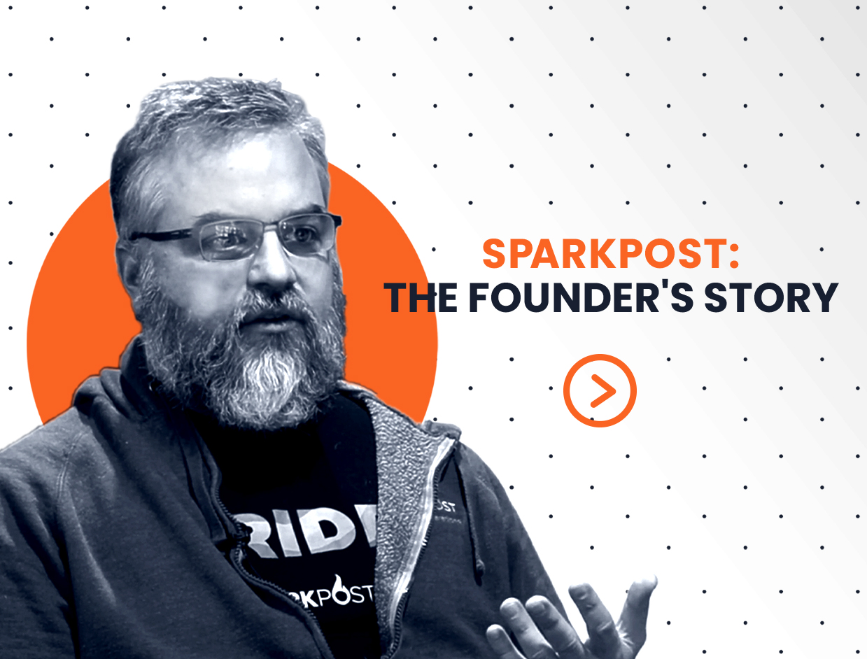 SparkPost: The Founder's Story
