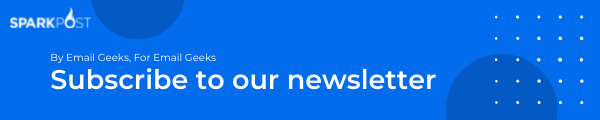 Subscribe to the SparkPost Newsletter